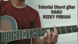 Tutorial chord gitar Rizky Febian RAGU