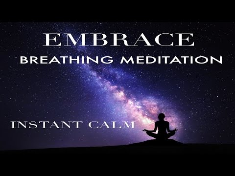 Embrace Breathing Meditation ☯ Instant Calm