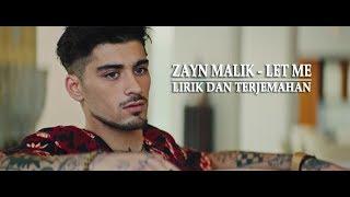 Zayn Malik - Let Me | Lirik dan terjemahan