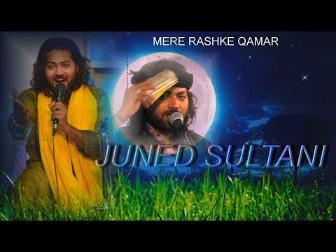 Mere Rashke Qamar || Juned Sultani || ISLAMIC QAWWLI || INDOR || BHRUCH ||