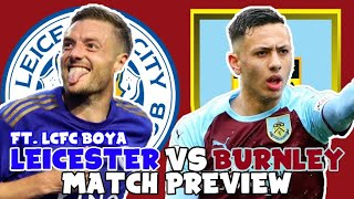 LEICESTER CITY VS BURNLEY PREVIEW - FT. LCFC BOYA