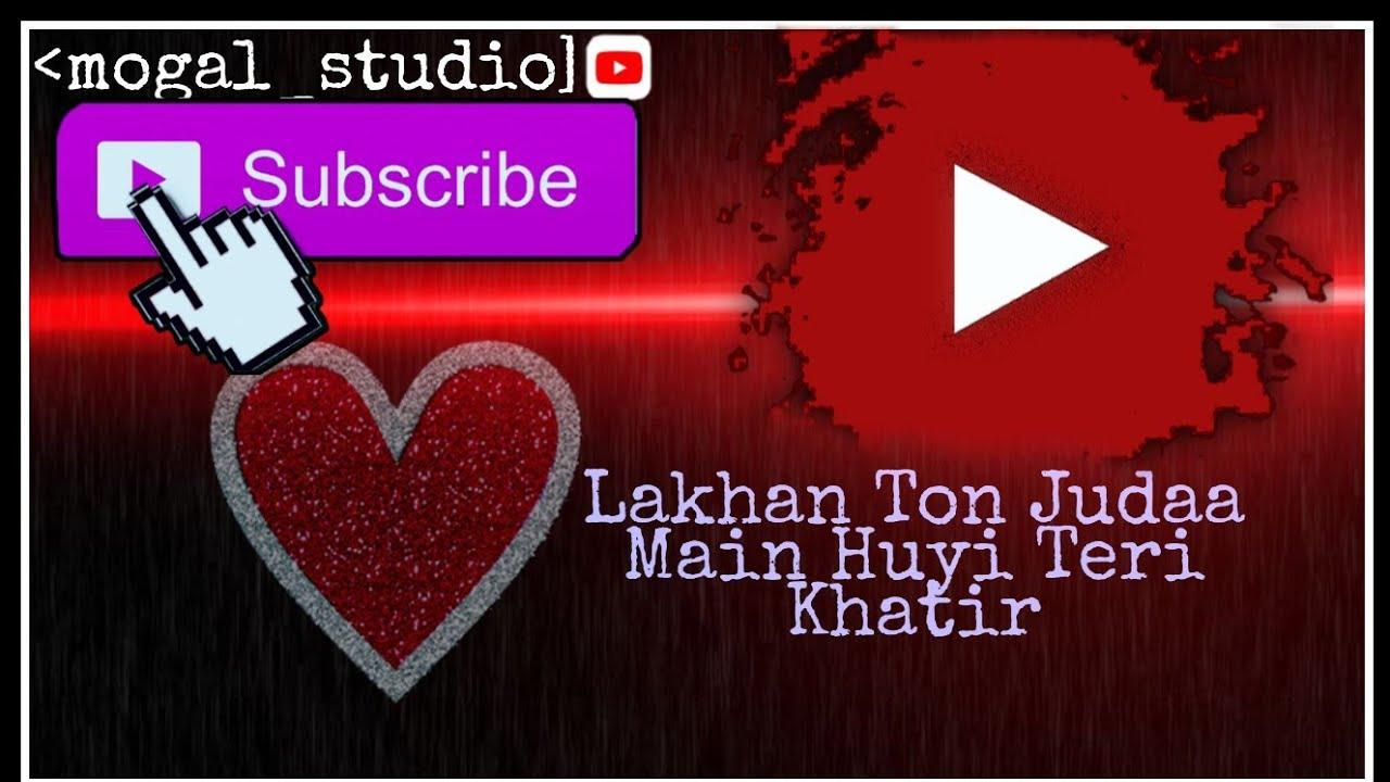 lakhantonjudaamainhuyiterikhatirlyrics youtube