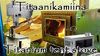 Titanium tent stoves. [Eng Subs] Models, where to find and Thous Wings stove