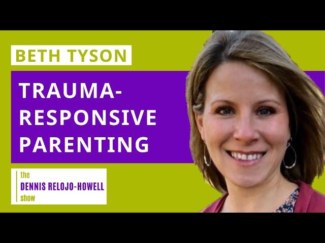 Beth Tyson: Trauma-Responsive Parenting