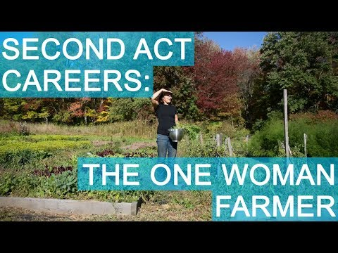 Second Act Careers: The One-Woman Farmer