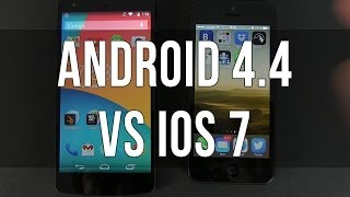 Android 4.4 KitKat vs iOS 7 Comparison
