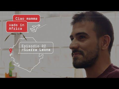 Ciao mamma, vado in Africa - Sierra Leone