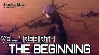 .Hack GU Last Recode: Volume 1 - Rebirth - The Beginning