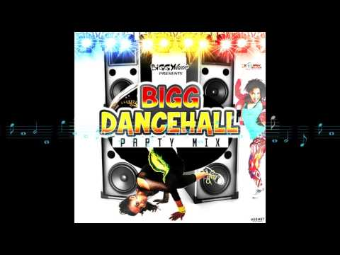 Bigg Dancehall Party Mix