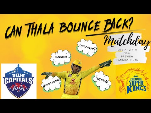 MATCHDAY LIVE WITH CHEEKA|CSK VS DC|REVIEW, PREVIEW & FANTASY PICKS|IPL2020 GAME 7