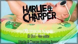 Dj Otzi - Hey Baby (Harlie & Charper Bootleg Remix)