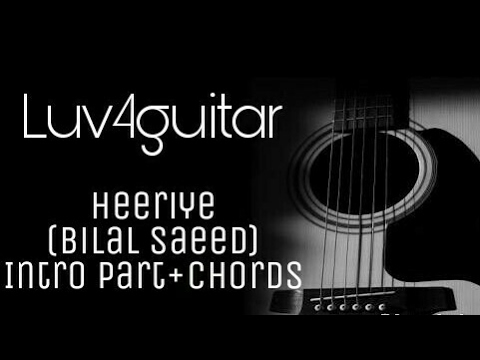 Heeriye | Bilal Saeed | Intro part+Complete Guitar Chords
