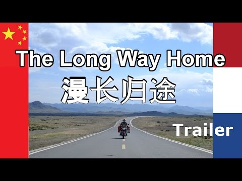 TRAILER: The Long Way Home (China to Europe)