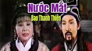 Cải Lương Xưa | Nước Mắt Bao Thanh Thiên - Vũ Linh Tài Linh | cải lương hay hồ quảng