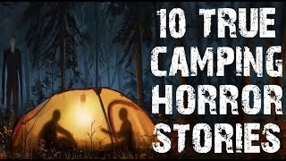 10 TRUE Terrifying Camping In The Deep Woods Horror Stories |  (Scary Stories)