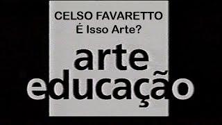 Celso Favaretto no Itaú Cultural: É isso Arte?
