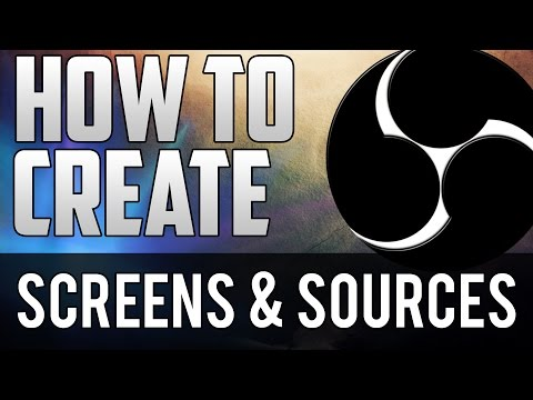How To Create Scenes & Sources with Open Broadcaster Software - Tutorial #7