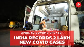 Coronavirus Update April 15: India records 2 lakh new Covid cases, 1,037 deaths in the last 24 hrs