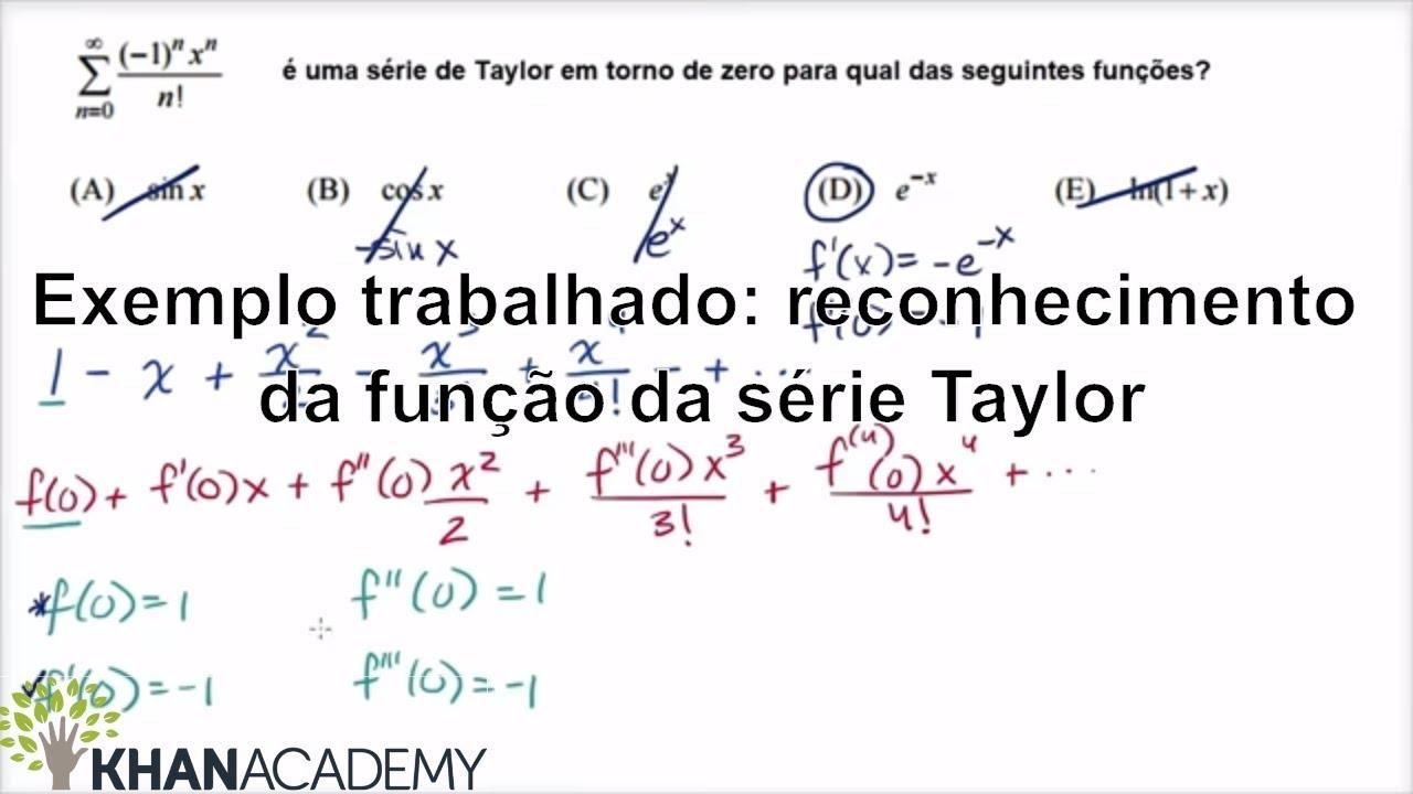 Exemplo Trabalhado Reconhecimento Da Funcao Da Serie Taylor Matematica Khan Academy Youtube