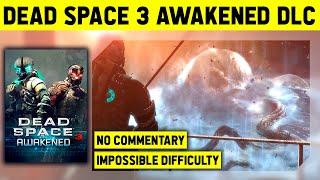 DEAD SPACE 3: AWAKENED DLC - IMPOSSIBLE DIFFICULTY - NO COMMENTARY WALKTHROUGH смотреть онлайн в хорошем качестве бесплатно - VIDEOOO