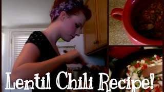 How To Make Lentil Chili ~ By Melli
