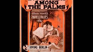 Sterling Trio - In Florida Among The Palms 1916 Irving Berlin