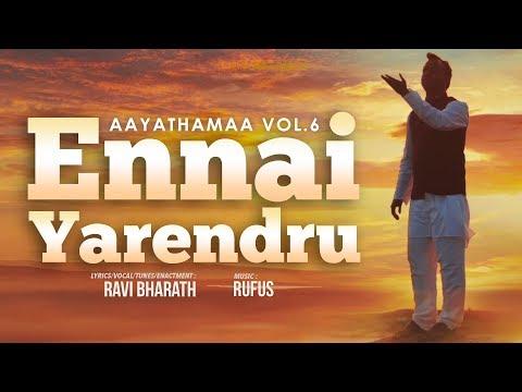Ennai Yarendru :: Aayathamaa vol.6 :: Ravi Bharath :: Tamil Christian Songs