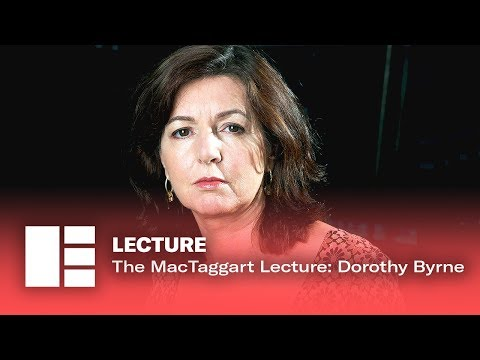 The MacTaggart Lecture: Dorothy Byrne | Edinburgh TV Festival 2019