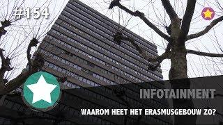 154 even tussendoor waarom heet het erasmusgebouw zo?