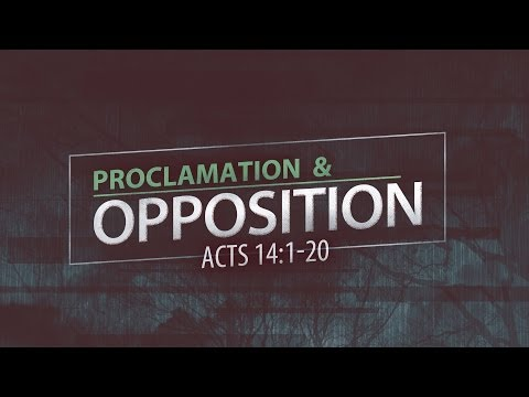 Proclamation and Opposition (Acts 14:1-20)