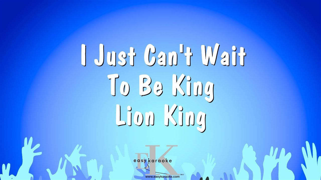 Download I Just Can't Wait To Be King - Lion King (Karaoke Version)