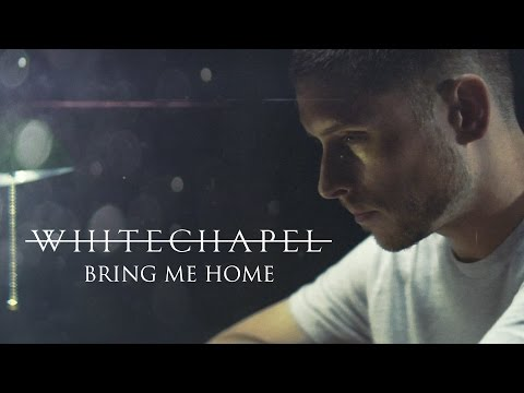 Whitechapel - Bring Me Home (OFFICIAL VIDEO)