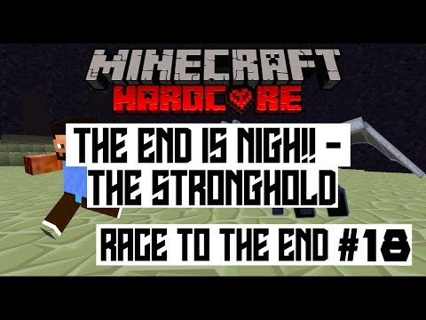 MINECRAFT | RACE TO THE END #18 | The End is Nigh (The Stronghold!) |
