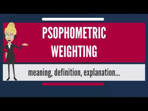 What Is PSOPHOMETRIC WEIGHTING? What Does PSOPHOMETRIC WEIGHTING Mean?