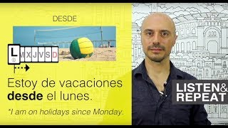 Learn Spanish: (66) DESDE and DESDE HACE