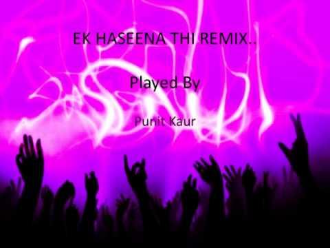 Ek Haseena Thi Remix.m4v
