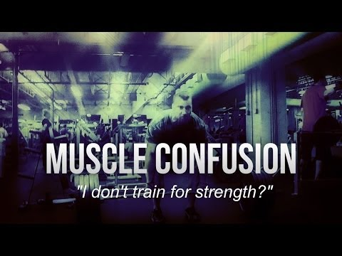 Muscle Confusion - Bodybuilders don't train for strength?