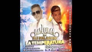 Maluma Ft   Eli Palacios   La Temperatura Extended Remix By Dj Fabian Hernandez