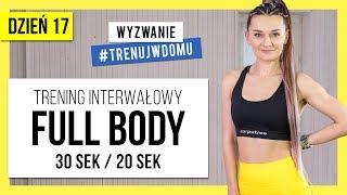 Wyzwanie 30 DNI 🔥 Dzień 17:  Trening Interwałowy Full Body | Monika Kołakowska