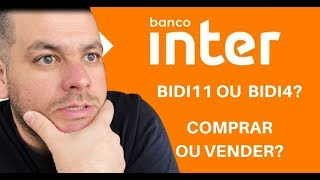 Banco Inter | BIDI4 ou BIDI11? | Comprar ou vender?