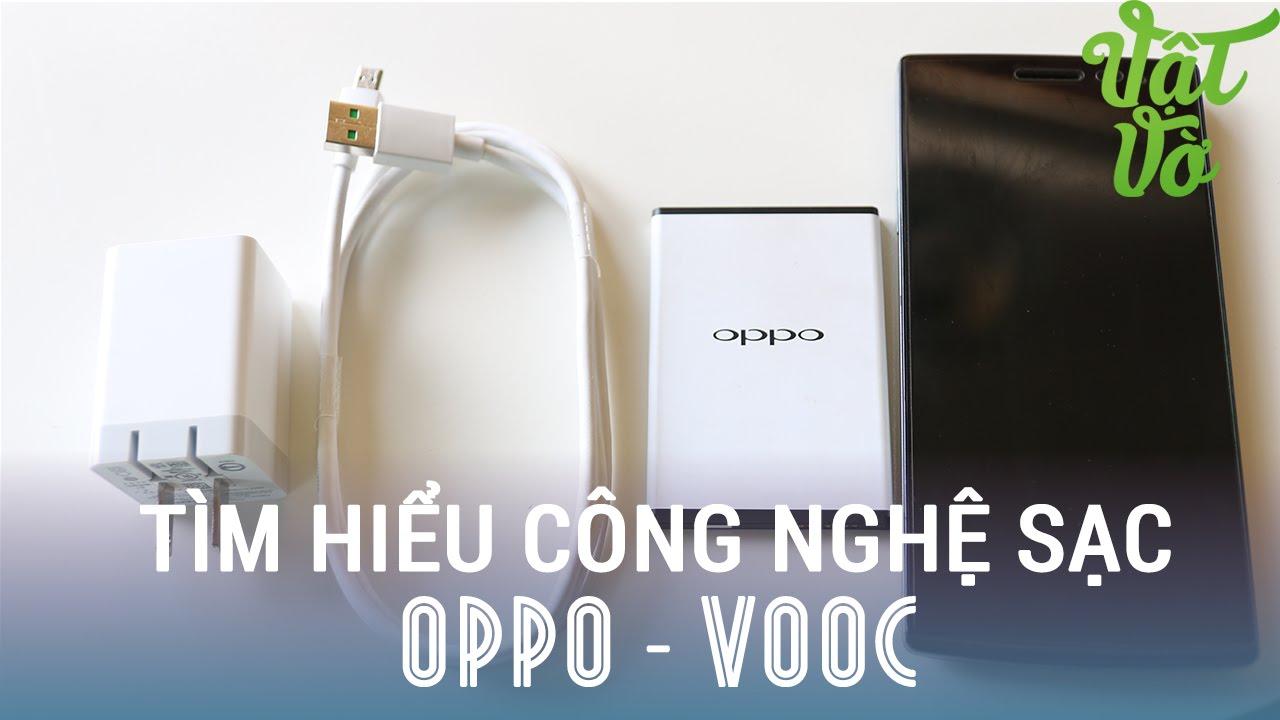 Vật Vờ – Tìm hiểu về công nghệ sạc nhanh VOOC của OPPO