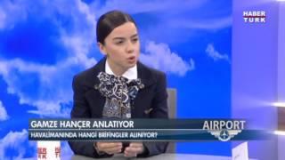 Habertürk / Airport: Konuğumuz Kabin Amiri Gamze Galiba Hançer