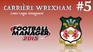 carrire wrexham 5 fm 2015 llm on attaque la fin de saison 1 2