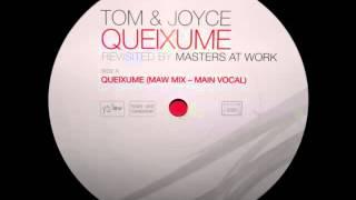 Tom & Joyce - Queixume (MAW Mix - Main Vocal)