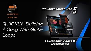 PreSonus Studio One 5 Live: QUICKLY Building A Song With Guitar Loops
