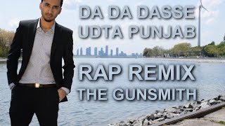 Da Da Dasse | Udta Punjab - BulletSpeed RAP Remix/Cover by The Gunsmith