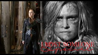 Lexa+Clarke (+Finn)-I lost someone special