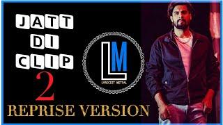 Jatt Di Clip 2 Reprise Version LYRICIST MITTAL (Full Song) New Lyrics