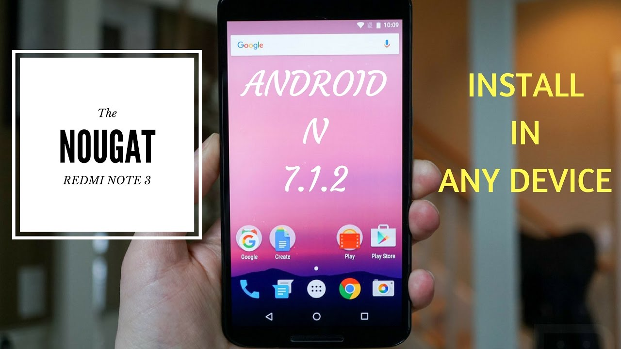 Install Android 7 1 2 Nougat in Any Device | UPSchannel eu