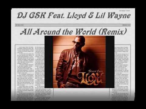 Download Lloyd Feat Lil Wayne - Girls All Around The World ( DJ GSK REMIX.wmv